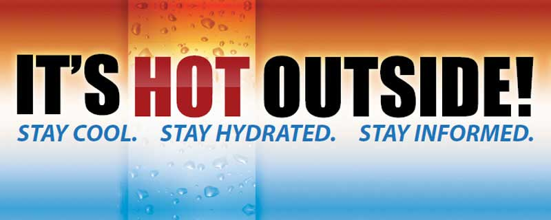 Text: It's hot outside. Stay cool. Stay hydrated. Stay informed.