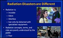 A slide from the presentation that shows how radiation disasters are different from other emergencies.