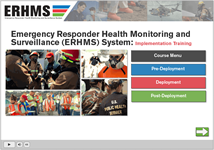 Emergency Responder Health Monitoring and Surveillance (ERHMS) Online Training Course.